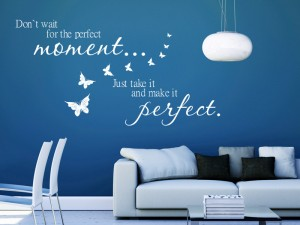 Wandtattoo Spruch Perfect Moment