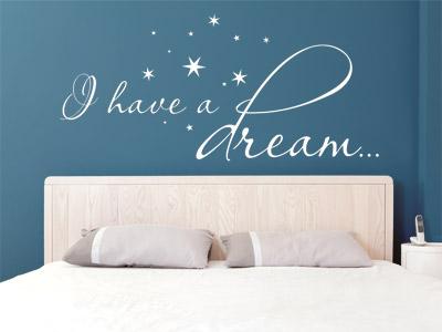 Wandtattoo Spruch I have a dream in weiss auf blauer Wand